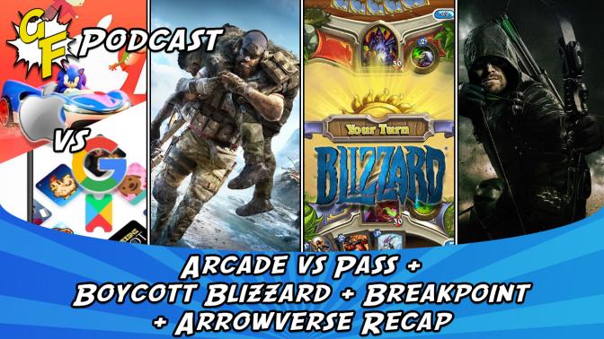 Arcade vs Pass, Boycott Blizzard, Breakpoint, Arrowverse Recap 1
