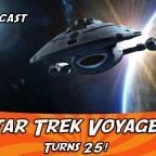 BONUS! Star Trek Voyager Turns 25!