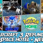 Next Show: Warcraft 3 Refunded, Space Hotel, and News of the Week