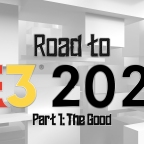 Road to E3 Part 1
