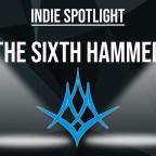 Sixth Hammer – Indie Spotlight